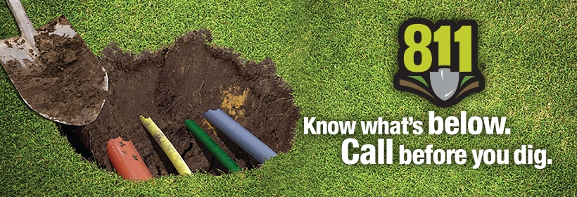 Call 811 Before You Dig. It's The Law!